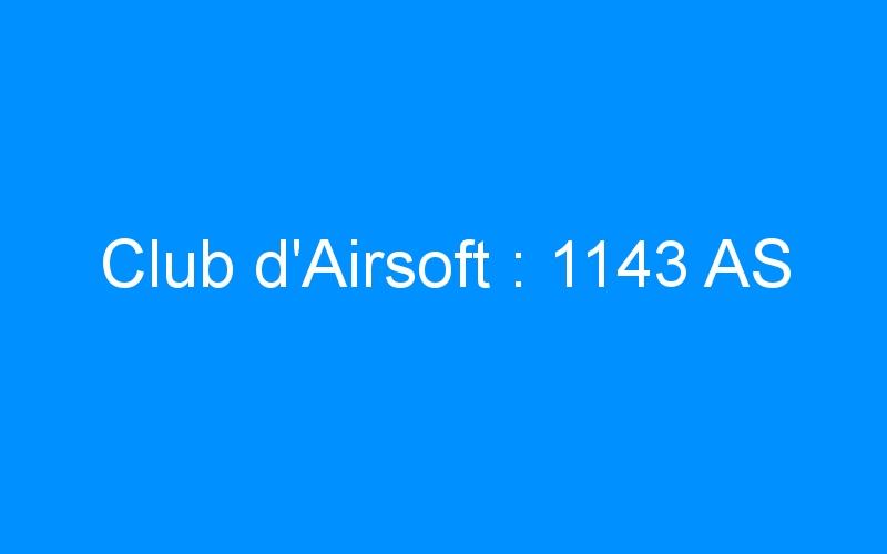 Club d'Airsoft : 1143 AS