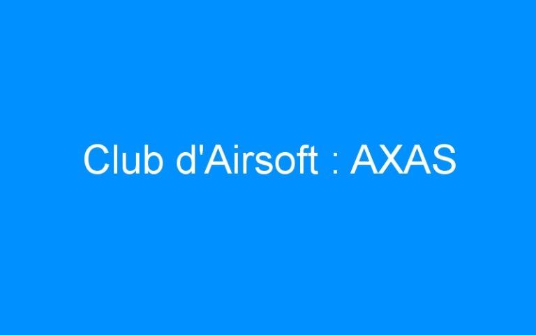Club d'Airsoft : AXAS