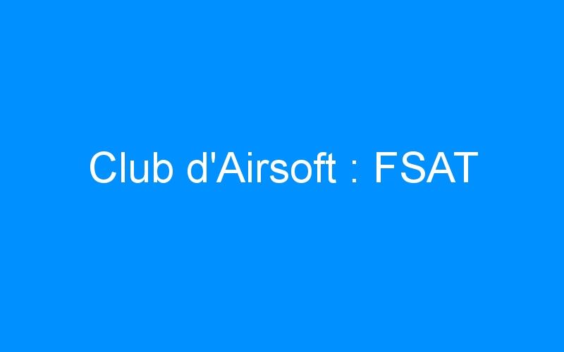 Club d'Airsoft : FSAT