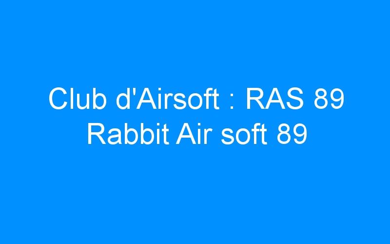 Club d'Airsoft : RAS 89 Rabbit Air soft 89