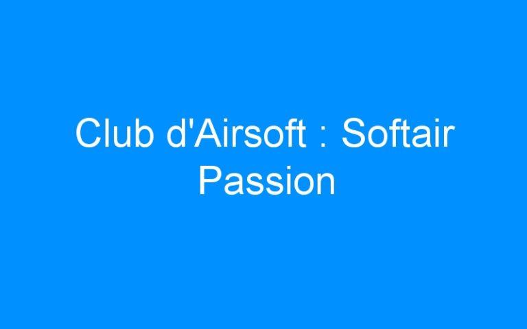 Club d'Airsoft : Softair Passion