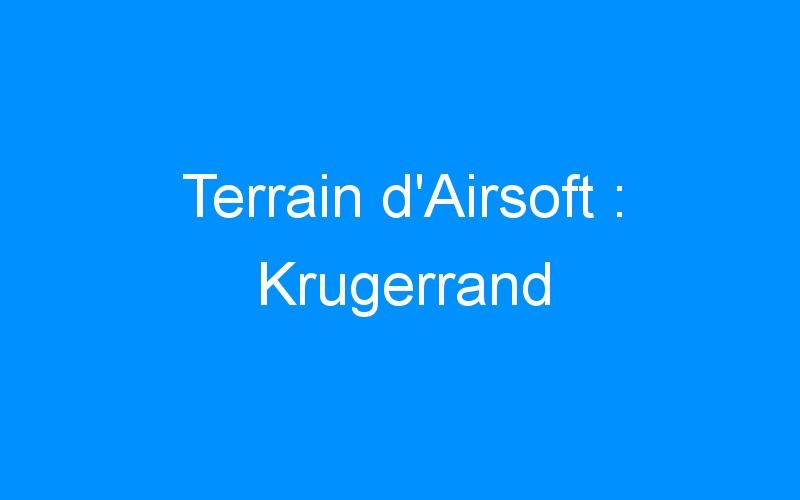 Terrain d'Airsoft : Krugerrand