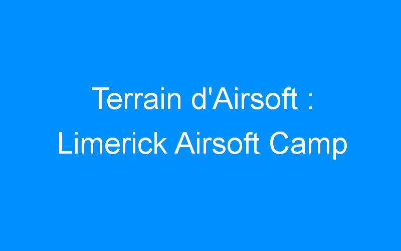 Terrain d'Airsoft : Limerick Airsoft Camp