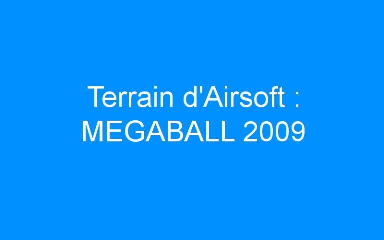 Terrain d'Airsoft : MEGABALL 2009